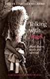 img - for Talking with Angel about illness, death and survival by Evelyn Elsaesser-Valarino (2005-08-25) book / textbook / text book