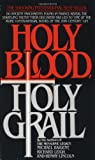 Holy Blood, Holy Grail, Michael Baigent and Richard Leigh, 0440136482