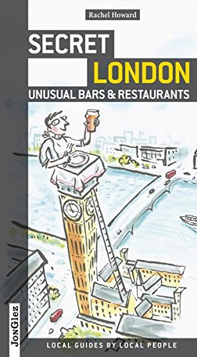 Read Online Secret London - Unusual Bars and Restaurants: Eating And Drinking Off The Beaten Track ebook
