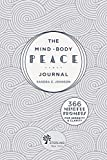 The Mind-Body Peace Journal: 366 Mindful Prompts