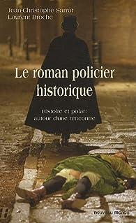 Le roman policier historique : Histoire et polar : autour d'une rencontre par Jean-Christophe Sarrot