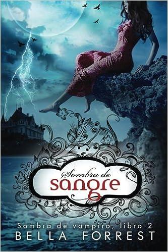 Sombra de vampiro 2: Sombra de sangre: Volume 2: Amazon.es: Bella Forrest: Libros
