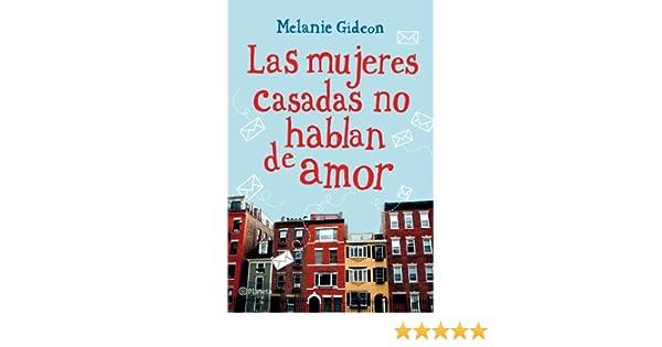 Las mujeres casadas no hablan de amor (Spanish Edition)