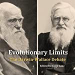 Evolutionary Limits: The Darwin-Wallace Debate | David Christopher Lane