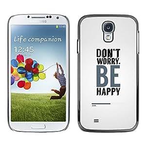 EJOY---Cubierta de la caja de protección la piel dura para el / Samsung Galaxy S4 / --Se feliz
