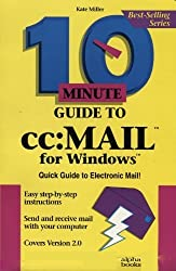 10 Minute Guide to Cc: Mail for Windows by Kate Miller (1993-04-04)