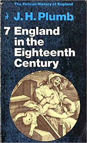 England in the Eighteenth Century (Pelican History of England)