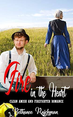 Fire in the Heart: Clean Amish and Firefighter - Heart Inspired