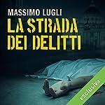 La strada dei delitti (Le indagini di Marco Corvino) | Massimo Lugli