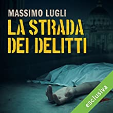 La strada dei delitti (Le indagini di Marco Corvino) Audiobook by Massimo Lugli Narrated by Francesco Acquaroli