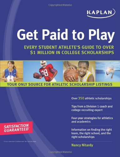 Download Get Paid to Play: Every Student Athlete's Guide to Over $1 Million in College Scholarships PDF