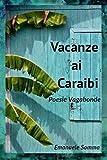 Vacanze ai Caraibi: Poesie vagabonde (Italian Edition)