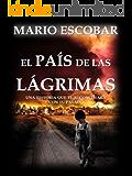 El país de las lágrimas (Nueva Edición): La búsqueda de la libertad y el amor en medio de un mundo desolado (Spanish Edition)
