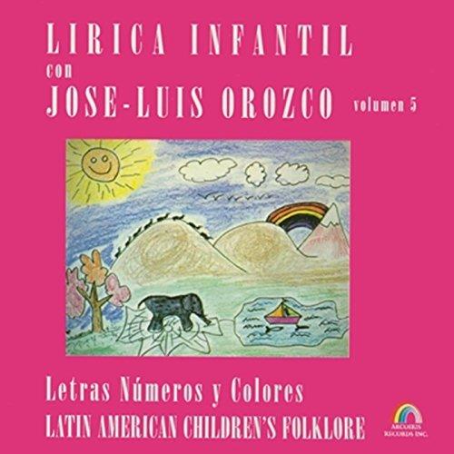 Amazon.com: Letras Números y Colores, Vol. 5: José-Luis Orozco: MP3