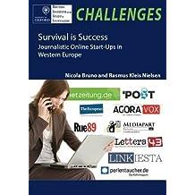 Survival is Success: Journalistic Online Start-Ups in Western Europe