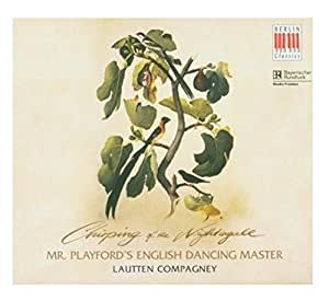 Lautten Compagney: Chirping of the Nightingale - Mr. Playford's English Dancing Master