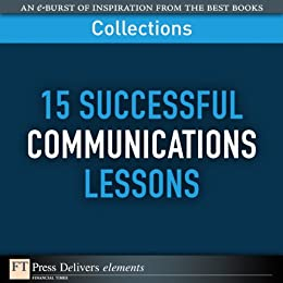 15 Successful Communications Lessons (Collection) (FT Press Delivers Collections) by [FT Press Delivers]