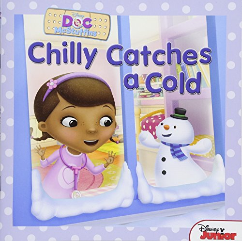 Doc McStuffins Chilly Catches a Cold (Disney Doc Mcstuffins) -