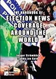 Handbook of Election News Coverage Around the World, , 0805860363