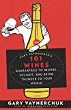 img - for Gary Vaynerchuk's 101 Wines: Guaranteed to Inspire, Delight, and Bring Thunder to Your World by Gary Vaynerchuk (2-Jun-2008) Paperback book / textbook / text book