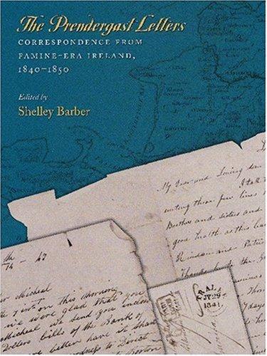 Read Online The Prendergast Letters: Correspondence from Famine-Era Ireland, 1840–1850 pdf
