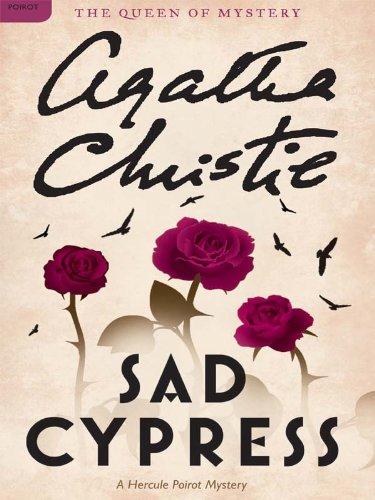 Sad Cypress: Hercule Poirot Investigates (Hercule Poirot series Book 21) cover