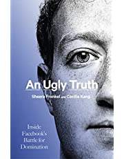 An Ugly Truth: Inside Facebook's Battle for Domination (Language Acts and Worldmaking Book 29)
