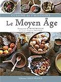 CUISINE DE L'HISTOIRE, LE MOYEN-AGE
