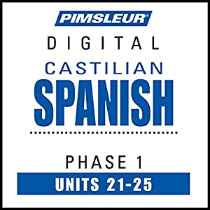 Castilian Spanish Phase 1, Unit 21-25 Audiobook
