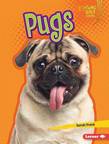 - Pugs (Lightning Bolt Books ® - Who's a Good Dog?)