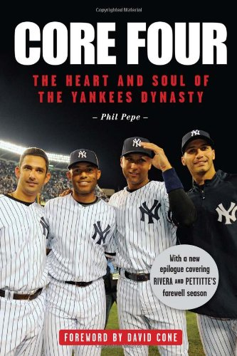 Yankees Heart - Core Four: The Heart and Soul of the Yankees Dynasty