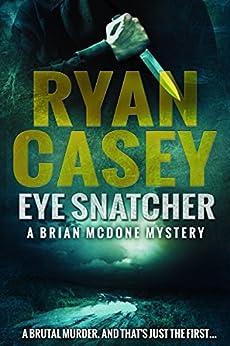 Eye Snatcher (Brian McDone Mysteries Book 4) by [Casey, Ryan]