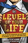 Level Up Your Life:�How to Unlock Adv...