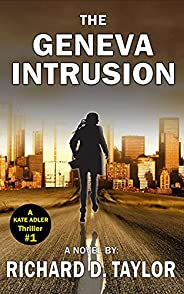 GENEVA INTRUSION: KATE ADLER escapes an assassination attempt and is running for her life towards a big surpri