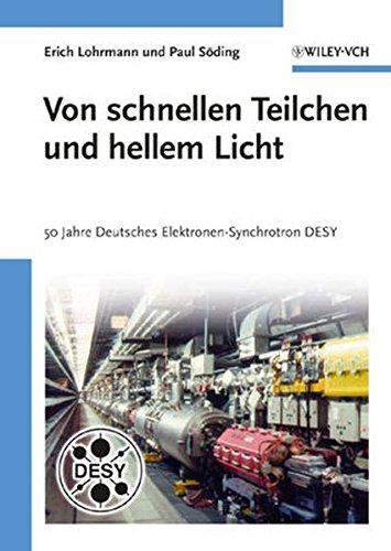 Von schnellen Teilchen und hellem Licht: 50 Jahre Deutsches Elektronen-Synchrotron DESY