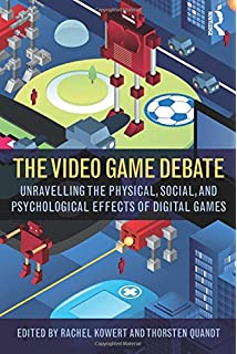 The Video Game Debate: Unravelling the Physical, Social, and Psychological  Effects of Video