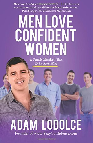 (Men Love Confident Women: 32 Female Mindsets That Drive Men Wild)