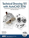 Technical Drawing 101 with AutoCAD 2016 9781585039630