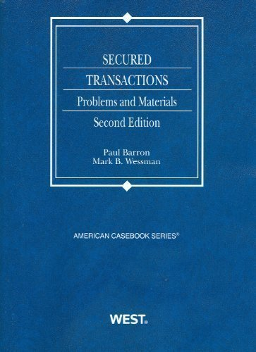 Download Secured Transactions: Problems and Materials, 2d 2nd (second) Edition by Paul Barron, Mark B. Wessman [2011] pdf