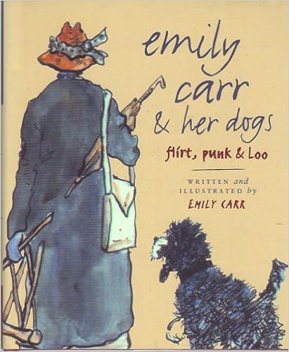 Emily Carr /& her dogs punk /& Loo flirt