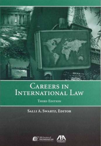Careers in International Law [Paperback] [2008] (Author) Salli A. Swarts PDF