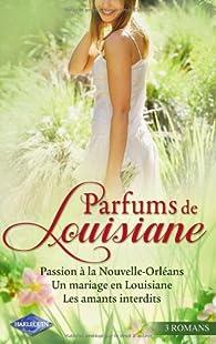 Passion à la Nouvelle-Orléans - Un mariage en Louisiane - Les amants interdits par Jo Leigh