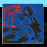 Can't Stop The Dying by Deadman Walking (2010-12-30)