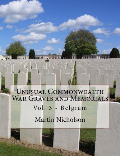 Read Online Unusual Commonwealth War Graves and Memorials: Vol. 3 - Belgium (Volume 3) pdf