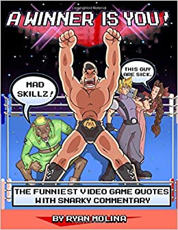 Amazoncom A Winner Is You The Most Hilarious Gaming Quotes With