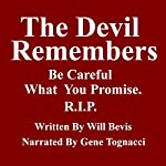 The Devil Remembers: Be Careful What You Promise | Will Bevis