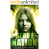 Slave Nation: (Truly Deadly Book 5: YA Spy & Action Thriller Series)
