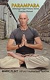 Parampara. Ashtanga yoga primary series practice manual