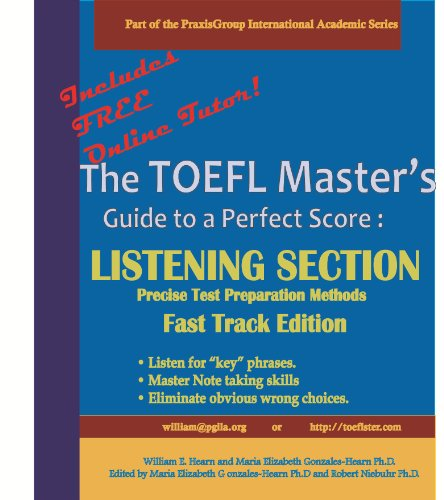 The TOEFL Master's Guide: Listening Section Precise Test Preparation Methods: Fast Track Edition (PraxisGroup International Language Academic Series) Pdf