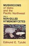 Mushrooms of Idaho and the Pacific Northwest, Edmund E. Tylutki, 0893010979